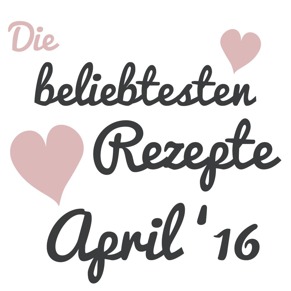 Die beliebtesten Rezepte März 2016 auf carointhekitchen.com | Rückblick März 2016 | Ausblick April 2016